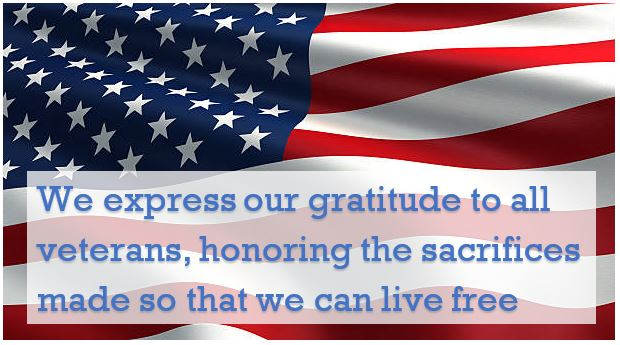American flag with the words, We express our gratitude to all veterans, honoring the sacrifices made so that we can live free.