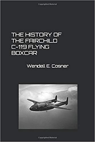 Book cover of The History of the Fairchild C-119 Flying Boxcar